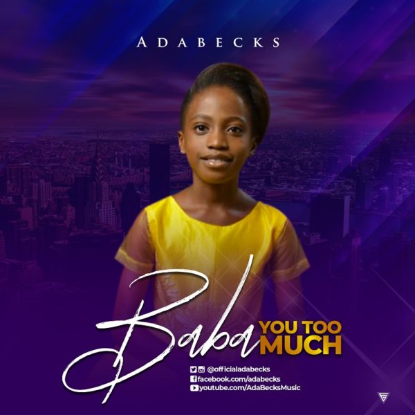 Adabecks - Baba You Too Much