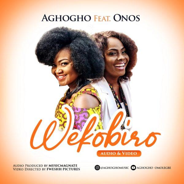 "Aghogho-Ft.-Onos-Wekobiro [Music + Video] Aghogho Ft. Onos – ""Wekobiro"""