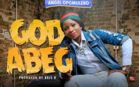 Angel Opomulero - God Abeg