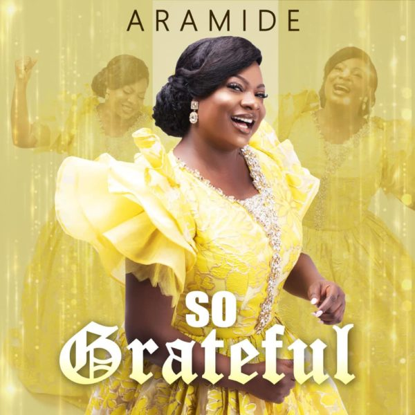 "Aramide-So-Grateful [MP3 DOWNLOAD] Aramide – ""So Grateful"""
