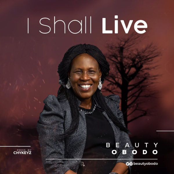 Beauty Obodo - I Shall Live