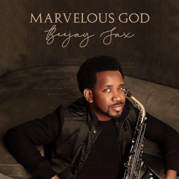 Album: Beejay Sax - Marvelous God » Free Download