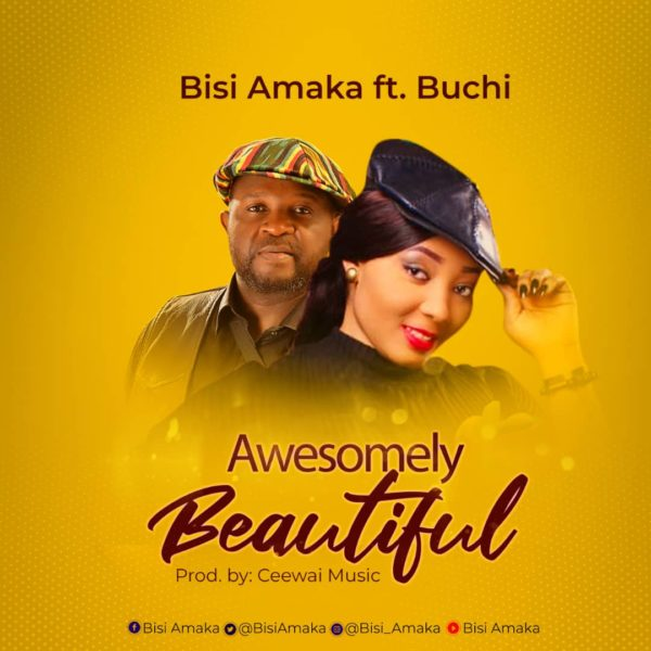 Bisi Amaka Ft. Buchi – Awesomely Beautiful