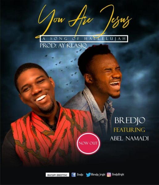 Bredjo Ft. Abel Namadi - You Are Jesus