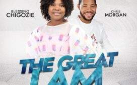 Chigozie Ft. Chris Morgan - The Great I Am By Blessing