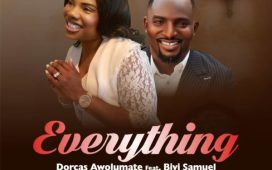 Dorcas Awolumate Ft. Biyi Samuel - Everything