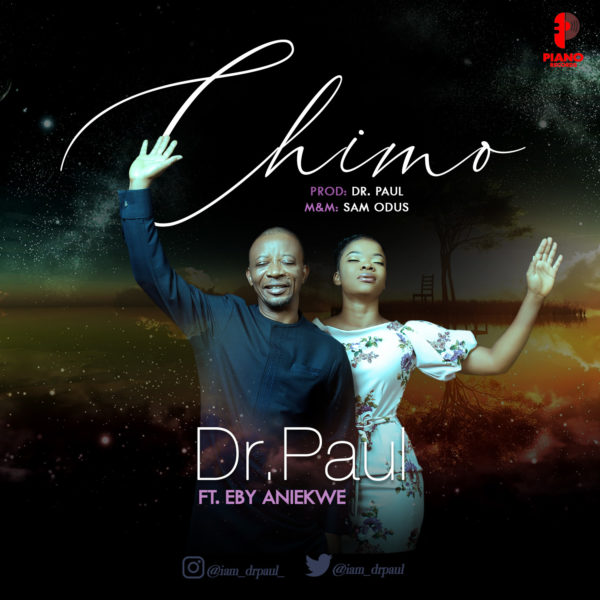 Dr. Paul Ft. Eby Aniekwe - Chimo