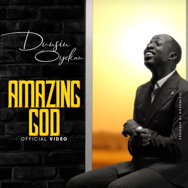 [Video] Dunsin Oyekan – Amazing God