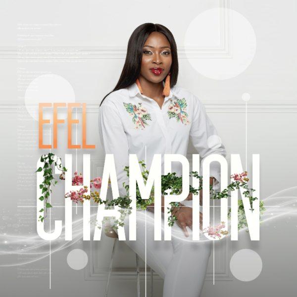 Efel-Champion [MP3 DOWNLOAD] Efel – Champion