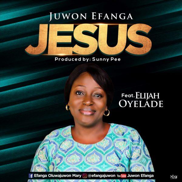 Juwon Efanga Ft. Elijah Oyelade - Jesus