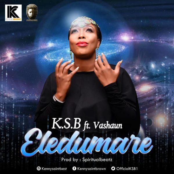 K.S.B Ft Vashawn – Eledumare