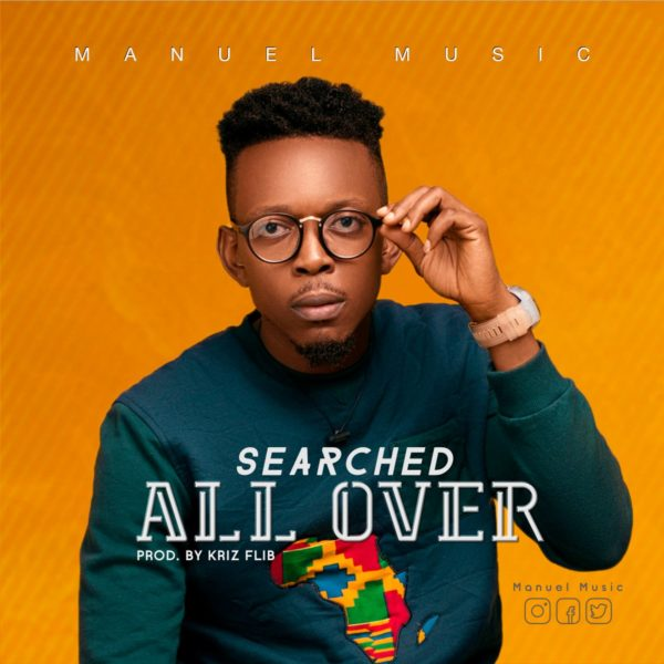 Manuel Music - Searched All Over