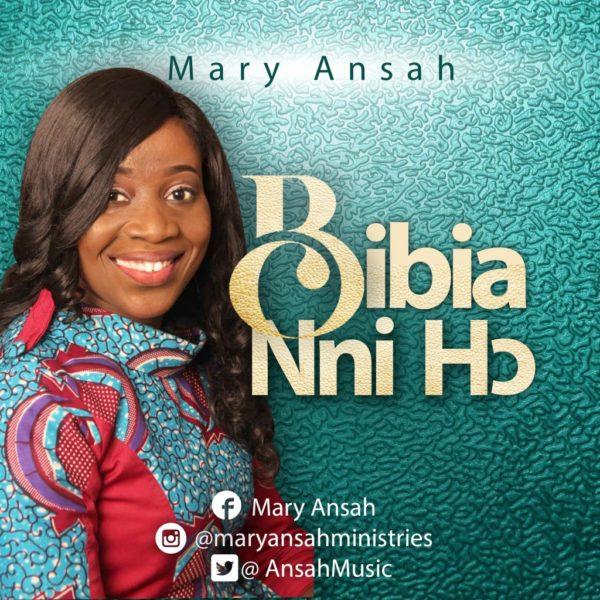 Mary Ansah - Bibia Nni Ho