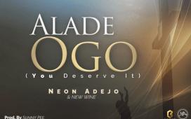 Neon Adejo & New Wine - Alade Ogo [King Of Glory]