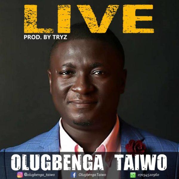 Olugbenga Taiwo - LIVE
