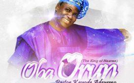 Pastor Kayode Adeyemo - Oba Orun