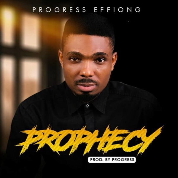 Progress Effiong - Prophecy
