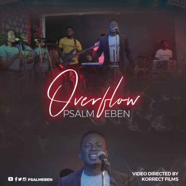 "Psalm-Eben-Overflow [Video] Psalm Eben – ""Overflow"""