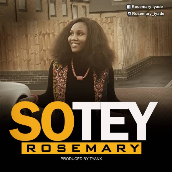 FREE DOWNLOAD] Rosemary - Sotey » Gospel Songs 2019
