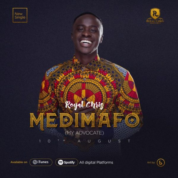 Royal Chris - Medimafo [My Advocate]