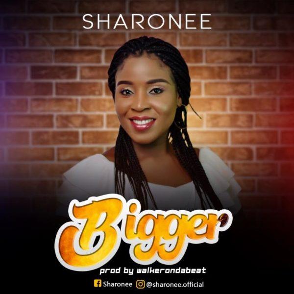 Sharonee - Bigger