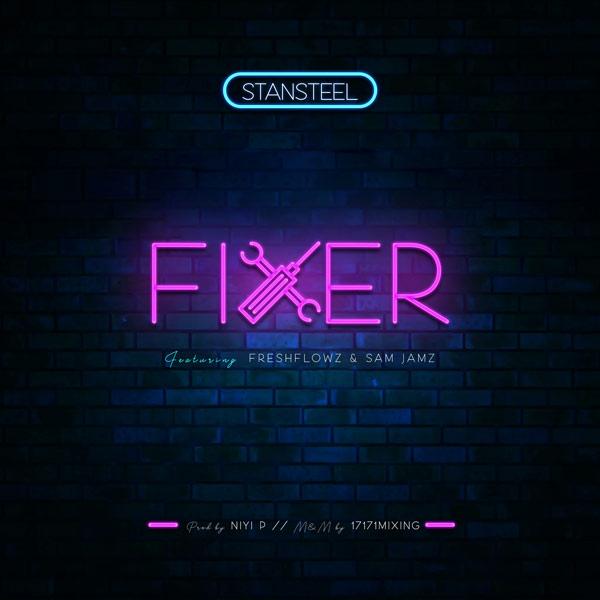 Stansteel Ft. Freshflowz & Sam Jamz - Fixer