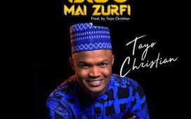 Tayo Christian - Yabo Mai Zurfi