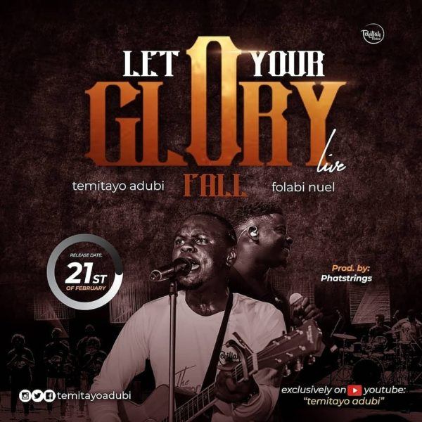 Temitayo Adubi Ft. Folabi Nuel – Let Your Glory Fall