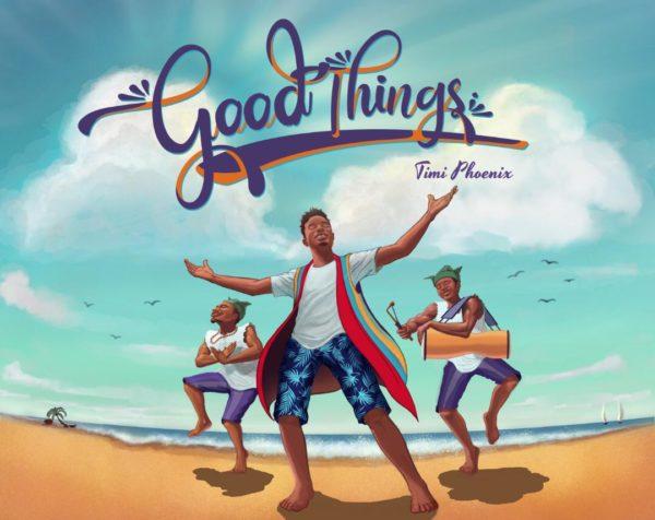 Timi Phoenix - Good Things