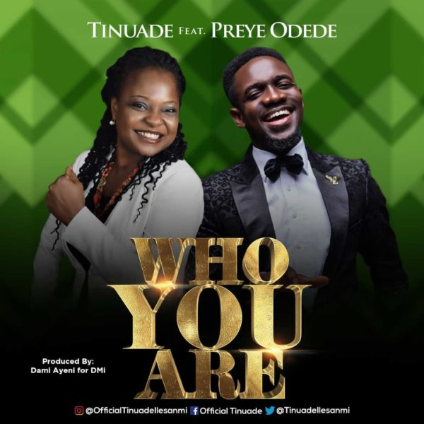 Tinuade Ft. Preye Odede - Who You Are