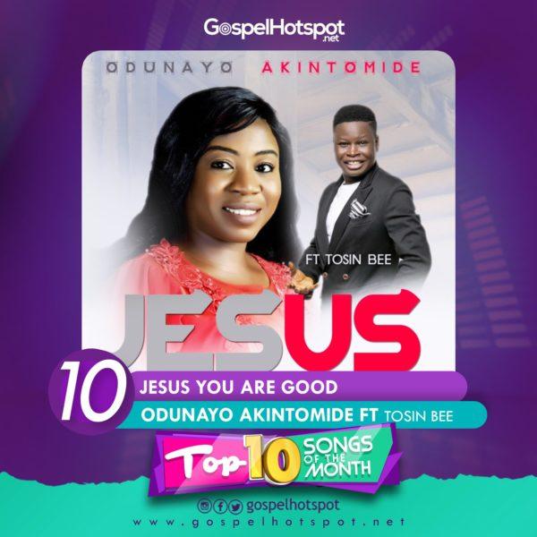 Top 10 Nigerian Gospel Songs Of The Month | July 2018