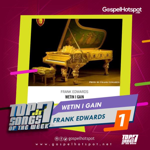 Frank Edwards – Wetin I Gain