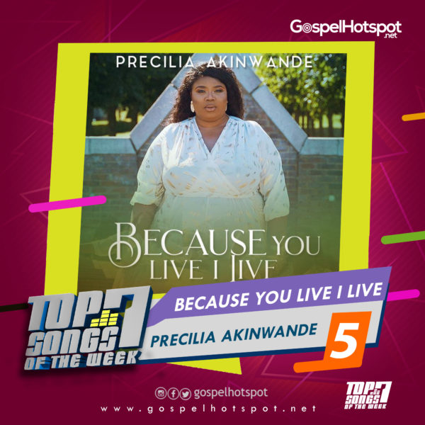 Precilia Akinwande – Because You Live I Live