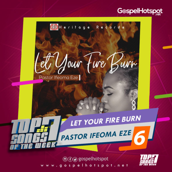 Pastor Ifeoma Eze – Let Your Fire Burn