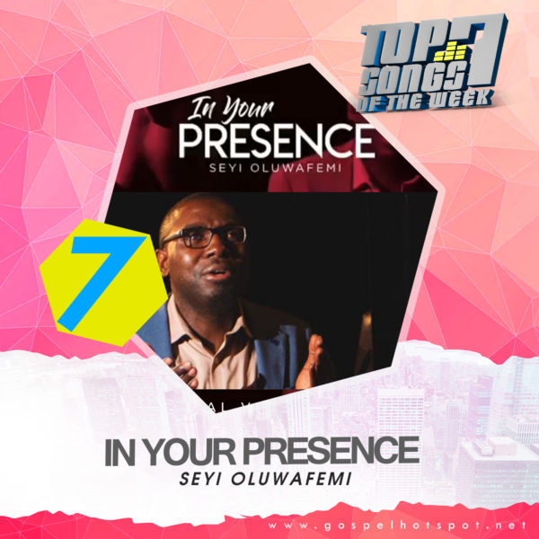 Seyi Oluwafemi – In Your Presence