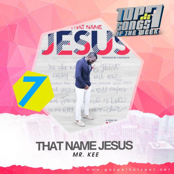 Top 7 Nigerian Gospel Songs Of The Week | 4th Week Of May, 2019