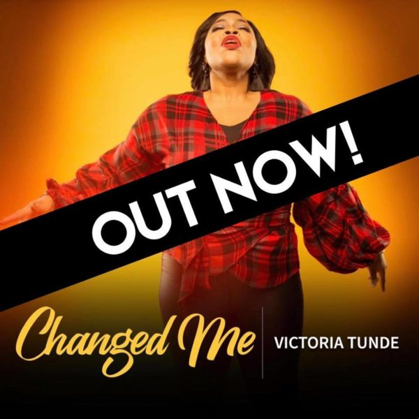 "Victoria-Tunde-Changed-Me [MP3 DOWNLOAD] Victoria Tunde – ""Changed Me"""