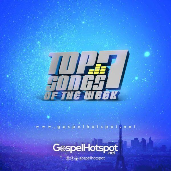 Top 7 Gospel Song Of The Week