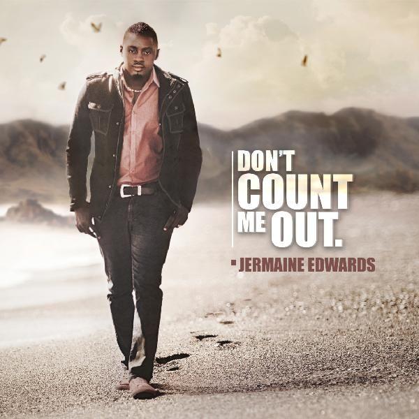 Jermaine Edwards - Don't Count Me Out Lyrics