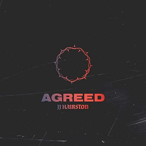 JJ Hairston ft. Youthful Praise - Agreed Lyrics