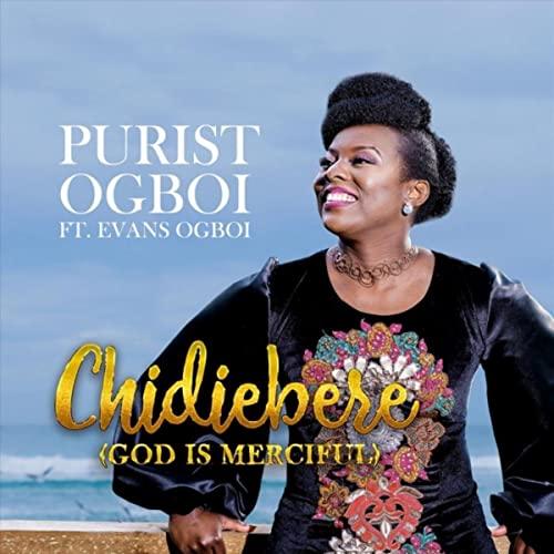 Purist Ogboi - Chidiebere (God is Merciful) Lyrics