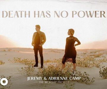 Jeremy Camp ft. Adrienne Camp- Death Has No Power Lyrics