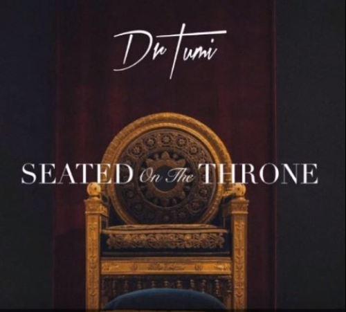Dr Tumi - Seated on The Throne Lyrics