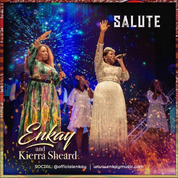 Enkay Ogboruche ft. Kierra Sheared - Salute Lyrics