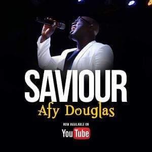 Afy Douglas – Saviour Lyrics