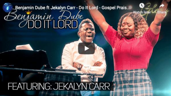 Benjamin Dube ft. Jekalyn Carr - Do It Lord Lyrics