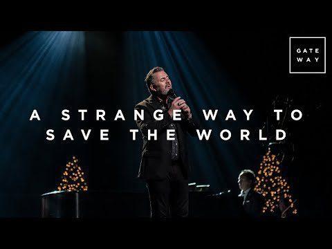 Gateway Worship - A Strange Way to Save the World Lyrics
