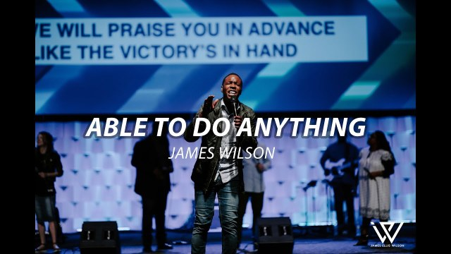 James Wilson - Able to do Anything Lyrics