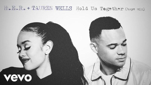H.E.R. & Tauren Wells - Hold Us Together (Hope Mix)