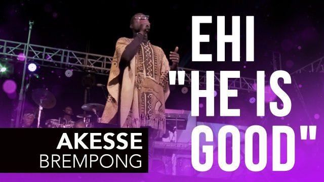 Akesse Brempong - Ehi (He Is Good) Lyrics